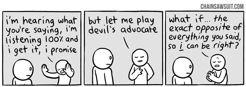 What does playing devils advocate mean